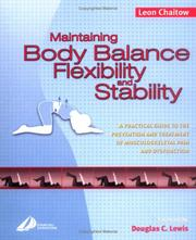 Cover of: Maintaining Body Balance, Flexibility & Stability: A Practical Guide to the Prevention & Treatment of Musculoskeletal Pain & Dysfunction