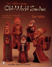 Cover of: Tom Wolfe Carves Old World Santas (Schiffer Book for Carvers)