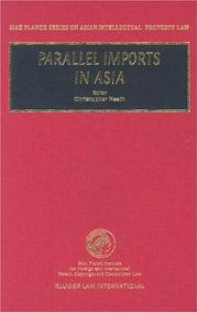 Cover of: Parallel Imports in Asia (Max Planck Series on Asian Intellectual Property Law, 9) (Max Planck Series on Asian Intellectual Property Law, 9)