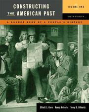Cover of: Constructing the American Past, Volume I (6th Edition) (Constructing the American Past (Longman))