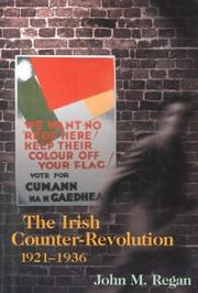 Cover of: The Irish Counter-Revolution, 1921-36: Treatyite Politics and Settlement in Independent Ireland