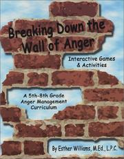Cover of: Breaking Down the Wall of Anger: Interactive Games and Activities