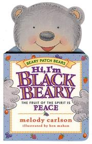 Cover of: Hi, I'm Blackbeary: The Fruit of the Spirit Is Peace (Beary Patch Bears)