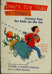 Cover of: Don't Try This at Home! Science Fun for Kids on the Go
