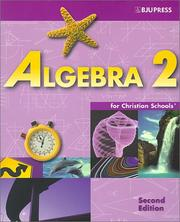 Cover of: Algebra 2 for Christian Schools (Algebra for Christian Schools)