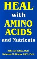 Cover of: Heal With Amino Acids and Nutrients