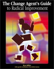 Cover of: The Change Agent's Guide to Radical Improvement