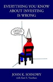 Cover of: Everything You Know About Investing Is Wrong