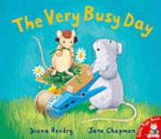 Cover of: The Very Busy Day (Little Mouse, Big Mouse)