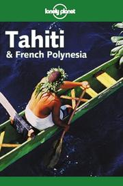 Cover of: Lonely Planet Tahiti & French Polynesia (Tahiti and French Polynesia, 5th ed)