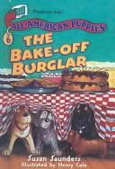 Cover of: Bake-Off Burglar (All-American Puppies)