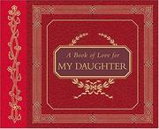Cover of: A Book Of Love For My Daughter