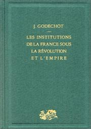 Cover of: Les institutions de la France sous la Révolution et l'Empire
