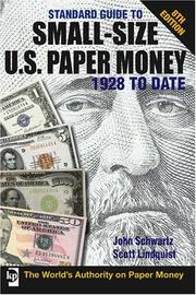 Cover of: Standard Guide to Small Size U. S. Paper Money 1928 to Date