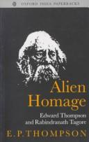 "Cover of: ""Alien Homage"": Edward Thompson and Rabindranath Tagore"
