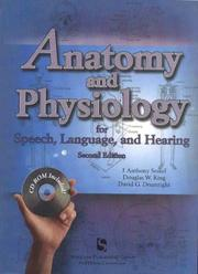 Cover of: Anatomy and Physiology for Speech, Language, and Hearing