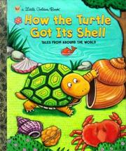 Cover of: How the Turtle Got Its Shell