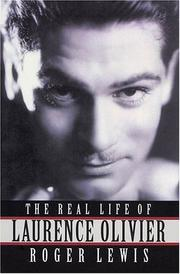 Cover of: The Real Life of Laurence Olivier