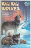Cover of: Wild, Wild Wolves