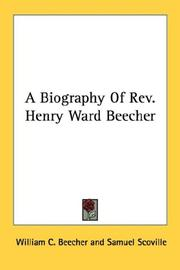 Cover of: A Biography Of Rev. Henry Ward Beecher