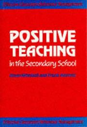 Cover of: Positive Teaching in the Secondary School (Effective Classroom Behaviour Management)
