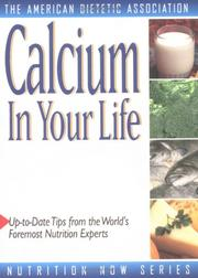 Cover of: Calcium in Your Life (The Nutrition Now Series)