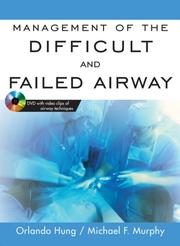Cover of: Management of the Difficult and Failed Airway