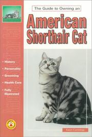Cover of: The Guide to Owning an American Shorthair Cat (The Guide to Owning)