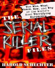Cover of: The Serial Killer Files: the who, what, where, how, and why of the world's most terrifying murderers