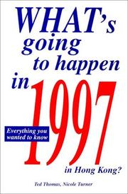 Cover of: What's Going To Happen In 1997 In Hong Kong? Everything You Wanted To Know