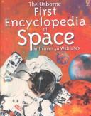 Cover of: The Usborne First Encyclopedia of Space (First Encyclopedia)