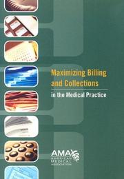 Cover of: Maximizing Billing and Collections in the Medical Practice