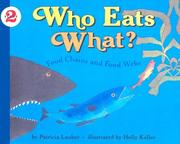 Cover of: Who Eats What?: Food Chains and Food Webs