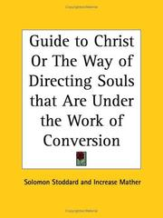 Cover of: Guide to Christ or The Way of Directing Souls that Are Under the Work of Conversion