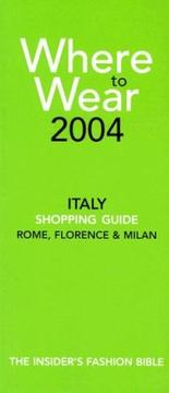 Cover of: Where to Wear 2004: The Insider's Guide to Shopping in Italy (Where to Wear: Italy, Rome, Florence & Milan)