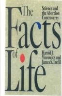 Cover of: The Facts of Life: Science and the Abortion Controversy