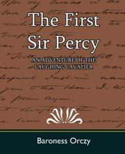 Cover of: The First Sir Percy (AN ADVENTURE OF THE LAUGHING CAVALIER)