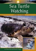 Cover of: Sea Turtle Watching (Bair, Diane. Wildlife Watching.)