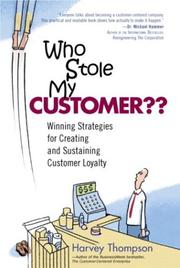 Cover of: Who Stole My Customer?? Winning Strategies for Creating and Sustaining Customer Loyalty