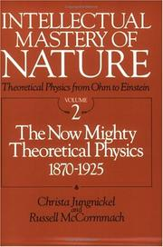 Cover of: Intellectual Mastery of Nature. Theoretical Physics from Ohm to Einstein, Volume 2