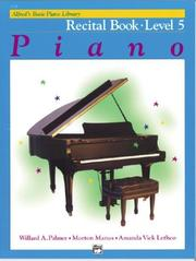 Cover of: Alfred's Basic Piano Course, Recital Book 5 (Alfred's Basic Piano Library)
