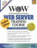 Cover of: WOW World Organization of Webmasters Web Server Training Course, Student Edition
