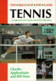Cover of: Tennis (The Skills of the Game Series)