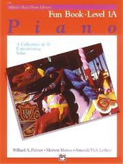 Cover of: Alfred's Basic Piano Course, Fun Book 1a (Alfred's Basic Piano Library)
