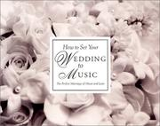 Cover of: How to Set Your Wedding to Music (Wedding Music Guide & Music CD)