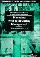 Cover of: Managing with Total Quality Management (Management, Work & Organizations)