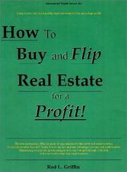 Cover of: How to Buy and Flip Real Estate for a Profit!