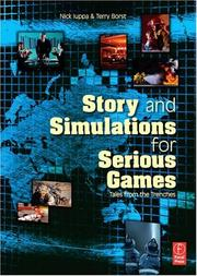 Cover of: Story and simulations for serious games: tales from the trenches