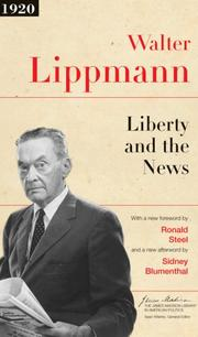 Cover of: Liberty and the News (The James Madison Library in American Politics)