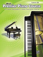 Cover of: Alfred's Premier Piano Course Lesson 2B (Premier Piano Course)